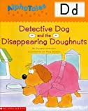 Letter D: Detective Dog and the Disappearing Donuts (Alpha Tales)