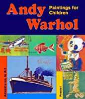 Andy Warhol: Paintings For Children (Adventures in Art)