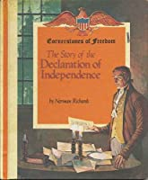 The Story of the Declaration of Independence (Cornerstones of Freedom Series)