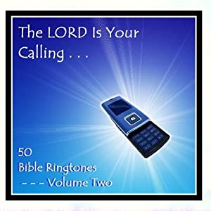 The Lord Is Your Calling - 50 Bible Ringtones Vol 2