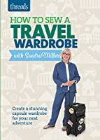 How to Sew a Travel Wardrobe [DVD]