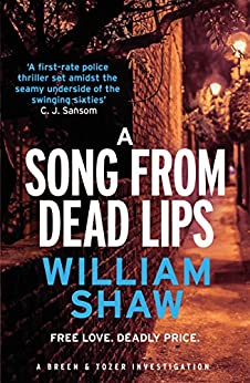 A Song from Dead Lips: the first book in the gritty Breen & Tozer series (Breen and Tozer 1) by [Shaw, William]