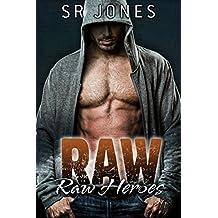 Raw (Raw Heroes Book 1)