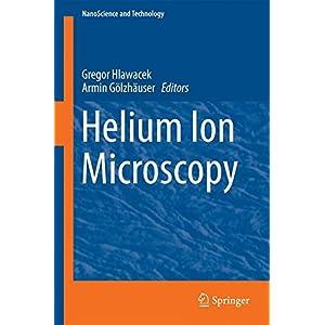 Helium Ion Microscopy (NanoScience and Technology)