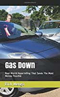 Gas Down: Real World Hypermiling That Saves The Most Money Possible