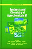 Synthesis and Chemistry of Agrochemicals VI (Acs Symposium Series)