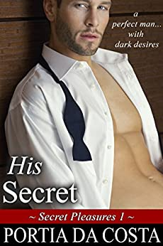 His Secret (Secret Pleasures Book 1) by [Da Costa, Portia]