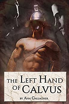 The Left Hand of Calvus by [Gallagher, Ann]