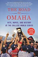 The Road to Omaha: Hits Hopes and History at the College World Series【洋書】 [並行輸入品]