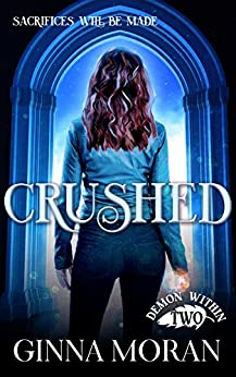 Crushed (Demon Within Book 2) by [Moran, Ginna]