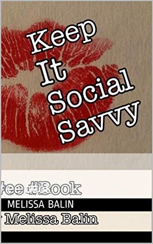 Keep It Social Savvy: ee book (English Edition)