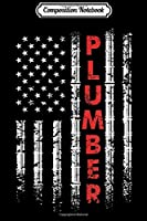 Composition Notebook: Plumber Job American Flag Grunge  Journal/Notebook Blank Lined Ruled 6x9 100 Pages