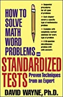 How to Solve Math Word Problems on Standardized Tests: Proven Techniques from an Expert (How to Solve Word Problems Series)【洋書】 [並行輸入品]