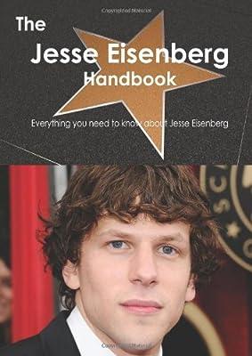 The Jesse Eisenberg Handbook: Everything You Need to Know About Jesse Eisenberg