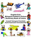 English-zulu Bilingual Children's Picture Dictionary Book of Colors Incwadi Yezingane Enemibala Eyisichazamazwi Esinezithombe (Freebilingualbooks.Com)