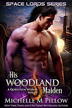 His Woodland Maiden: A Qurilixen World Novel (Space Lords Book 5) by [Pillow, Michelle M.]
