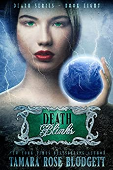 Death Blinks (#8): New Adult Dark Paranormal/Sci-fi Romance (The Death Series) by [Blodgett, Tamara Rose]