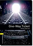 One-Way Ticket: Short Stories, 400 Headwords (Oxford Bookwor…