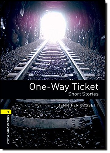 One-Way Ticket: Short Stories, 400 Headwords (Oxford Bookworms - Human Interest)の詳細を見る