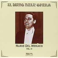 マリオ・デル・モナコ 第3 集 (Mario Del Monaco Vol.III) [輸入盤]