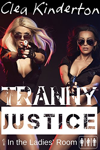 Tranny Justice: In the Ladies' Room (English Edition)