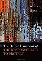 The Oxford Handbook of the Responsibility to Protect (Oxford Handbooks) by Unknown(2016-08-23)