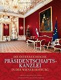 Die Oesterreichische Praesidentschaftskanzlei in der Wiener Hofburg