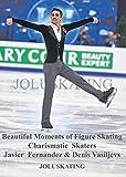 "Beautiful Moments of Figure Skating Charismatic Skaters Javier Fernandez & Denis Vasiljevs フィギュアスケートの美しい瞬間. カリスマ的なスケーター ""Javier Fernandez & Denis Vasiljevs"""