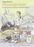 Museogirando. Bambini alla scoperta dei musei naturalistici del Lazio