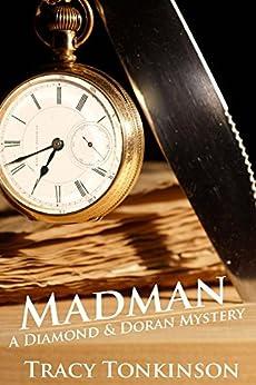 Madman: A Diamond & Doran Mystery (The Diamond and Doran Mysteries Book 1) by [Tonkinson, Tracy]