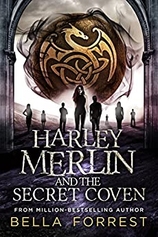 Harley Merlin and the Secret Coven by [Forrest, Bella]