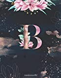 Composition Notebook Journal : B: Pretty Floral Personalized Initial Letter B Monogram. Lined Journal, Blank Book for Writing &Note Taking. Gift for Friend, Family, Girls, Coworker