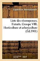 Liste Des Récompenses. Extraits. Groupe VIII. Horticulture Et Arboriculture