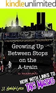 Growing Up Between Stops on the A-train: A Memoir (English Edition)