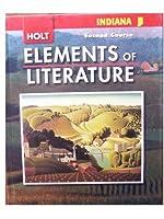 Elements of Literature, Grade 8 Second Course: Holt Elements of Literature Indiana (Eolit 2007)