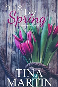 His By Spring: A Champion Sister Novel (The Champion Brothers Book 6) by [Martin, Tina]