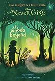 Never Girls #6: The Woods Beyond (Disney: The Never Girls)