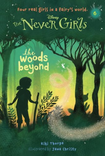 Download Never Girls #6: The Woods Beyond (Disney: The Never Girls) B00IBZ5ZEW