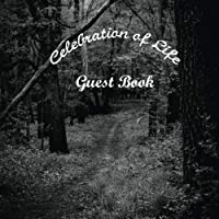 """Celebrating of Life Guest Book: Guest Book. Free Layout Message Book For Family and Friends To Write in, Men, Women, Boys & Girls / Party, Home / Use Spaces For Wishes Or Advice, Sign In, Names & Contact / Email 8.5""""x8.5"""" Paper size (Funeral Guest Books)"""