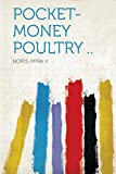 Pocket-Money Poultry ..