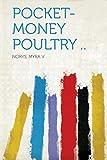 Pocket-Money Poultry ..