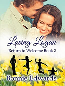 Loving Logan (Return to Welcome Book 2) by [Edwards, Bonnie]