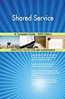 Shared Service A Complete Guide - 2020 Edition