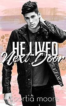 He Lived Next Door by [Moore, Portia]
