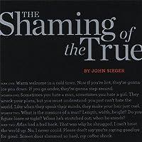 Shaming of the True