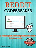 Reddit Codebreaker : A rookie's guide for driving 100000 free web traffic in just two weeks (English Edition)