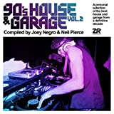 90S HOUSE & GARAGE VOL. 2 COMPILED BY JOEY NEGRO & NEIL PIERCE