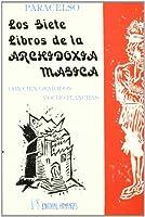 Los Siete Libros de La Archidoxia Magica