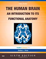 Nolte's The Human Brain: An Introduction to its Functional Anatomy With STUDENT CONSULT Online Access, 6e (Human Brain: An Introduction to Its Functional Anatomy (Nolt)