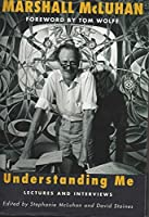 Understanding Me: Lectures and Interviews
